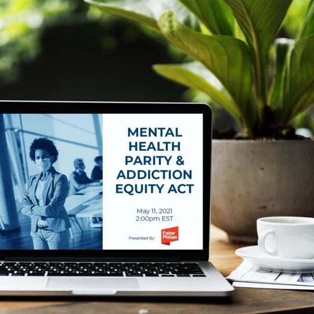 May Webinar – Mental Health Parity and Addiction Equity Act